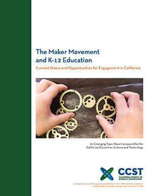The Maker Movement and K-12 Education: Current Status and Opportunities for Engagement in California
