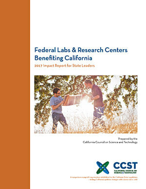 Federal Labs & Research Centers Benefiting California: 2017 Impact Report for State Leaders