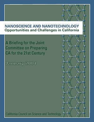 Nanoscience and Nanotechnology: Opportunities and Challenges in California Cover